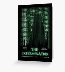 THE EXTERMINATRIX Greeting Card