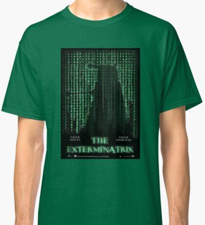 THE EXTERMINATRIX Classic T-Shirt