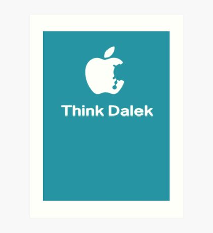 Think Dalek  Art Print