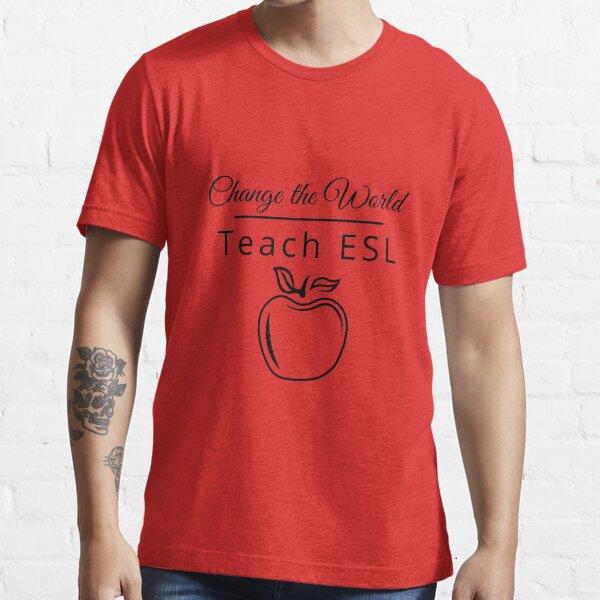 Womens Change the World Teach ESL Apple Shirt Essential T-Shirt