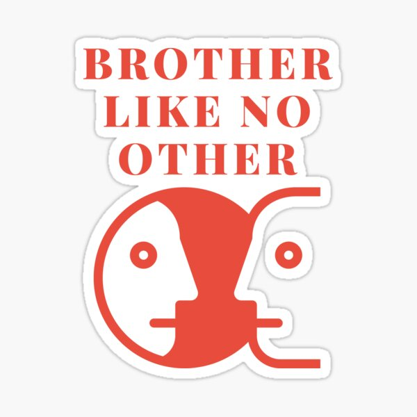 Brother Like No Other Sticker