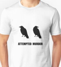 Attempted Murder Of Crows Unisex T-Shirt