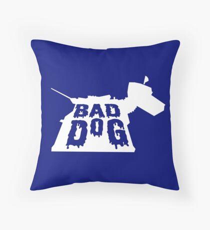 Bad Dog 3 Throw Pillow