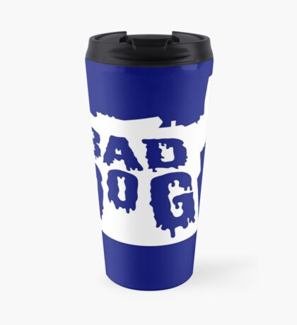 Bad Dog 3 Travel Mug
