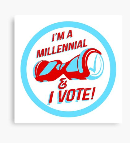 I'm a Millennial And I Vote Canvas Print