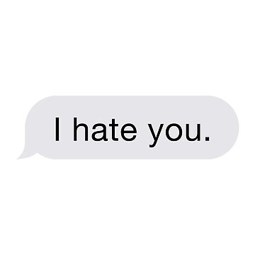 I Hate You Text by hogies