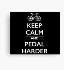 Keep Calm and Pedal Harder Canvas Print