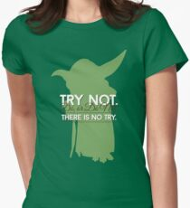 Yoda - Do or Do Not. There is no Try Women's Fitted T-Shirt