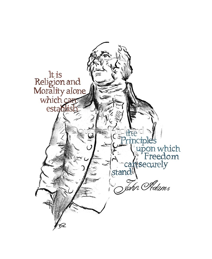 John Adams Picture Quote - Freedom by Douglas Rickard