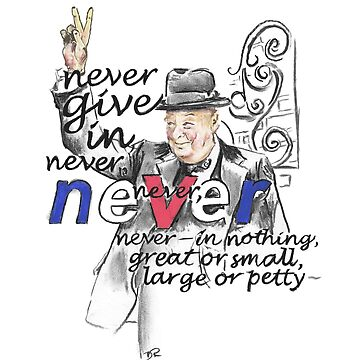 Winston Churchill Picture Quote - Never Give In by douglasrickard