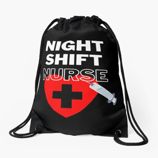 NIGHT SHIFT NURSE Shirt 2021, NIGHT SHIFT NURSE Sweatshirt Drawstring Bag