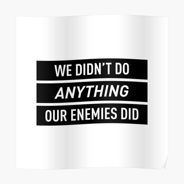 Nous n'avons rien fait de nos ennemis Poster