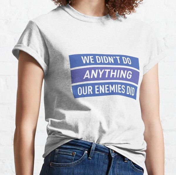 Nous n'avons rien fait de nos ennemis (couleurs) T-shirt classique