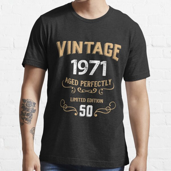 Vintage 1971 50 Years Aged Perfectly Gift Essential T-Shirt