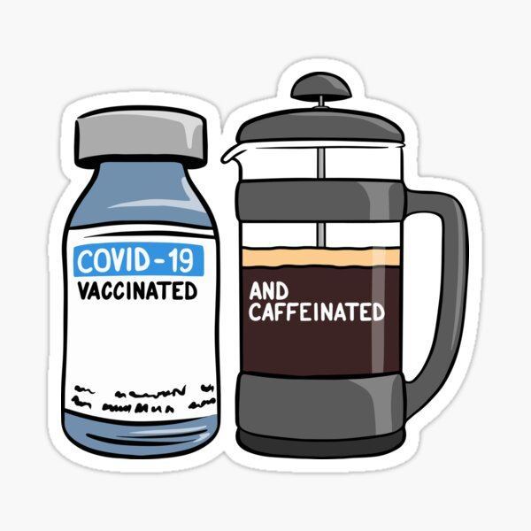 Vaccinated and Caffeinated Sticker
