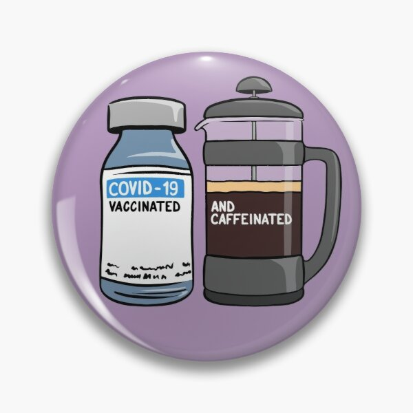 Vaccinated and Caffeinated Pin