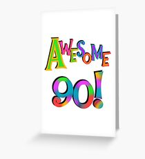 90th Birthday Awesome 90 Greeting Card