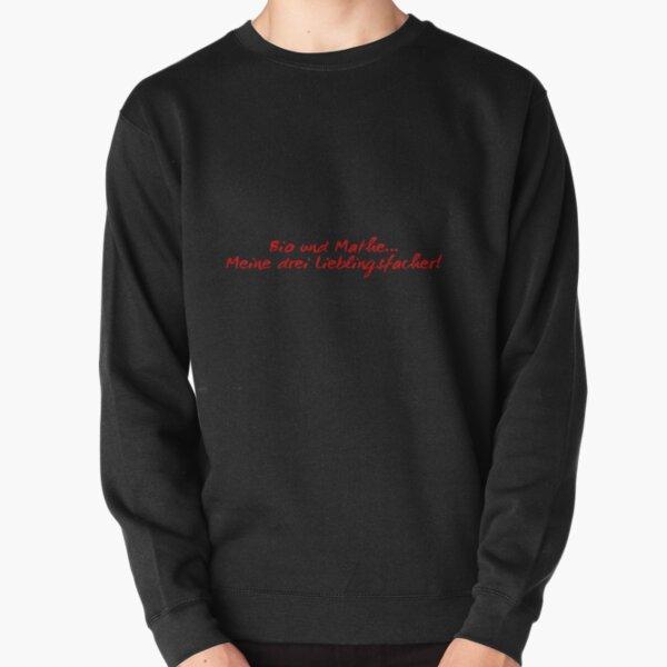 Bio und Mathe... Meine drei Lieblingsfächer Pullover