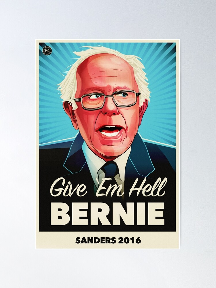 Alternate view of Give Em Hell Bernie Poster