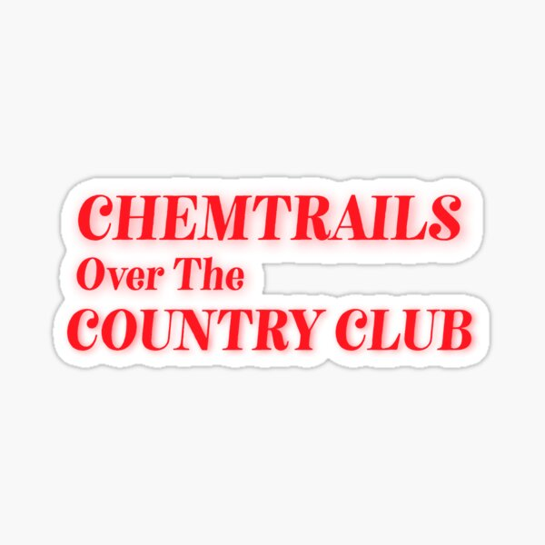 Chemtrails sur le Country Club Lana Del Rey Sticker