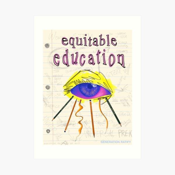 EQUITABLE EDUCATION Art Print