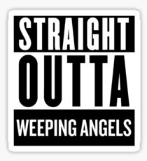 Straight Outta Weeping Angels Sticker