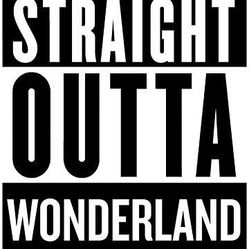 Straight Outta Wonderland by SaverioOste