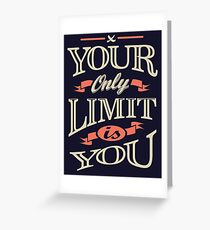 Only Limit | Inspiration T-shirt Greeting Card