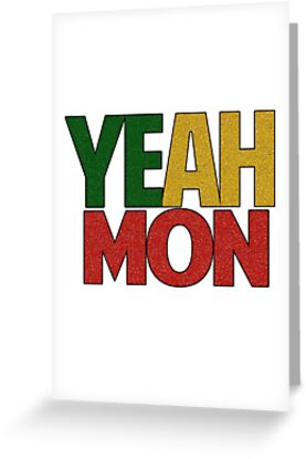 Yeah mon jamaican slang greeting cards by charles mac redbubble jamaican slang by charles mac m4hsunfo