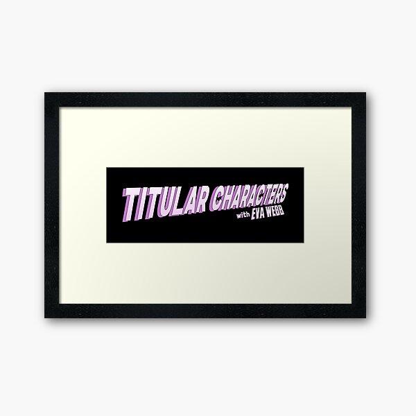 Titular Characters Logo Framed Art Print