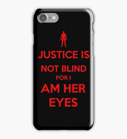 Justice is not blind for i am her eyes iPhone Case/Skin