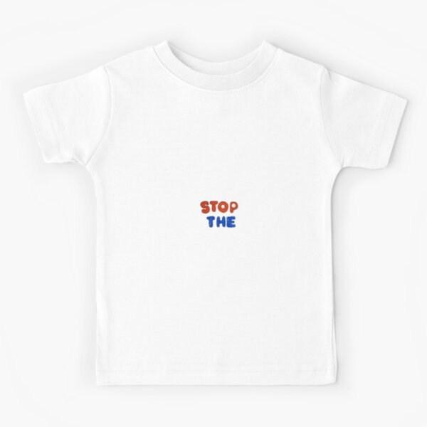 STOP THE Kids T-Shirt
