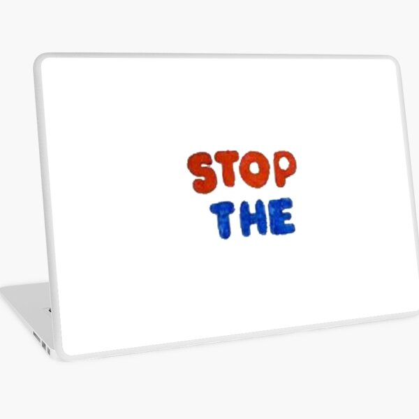 STOP THE Laptop Skin