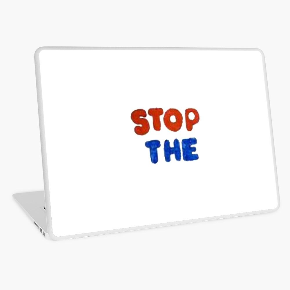 STOP THE Laptop Skin