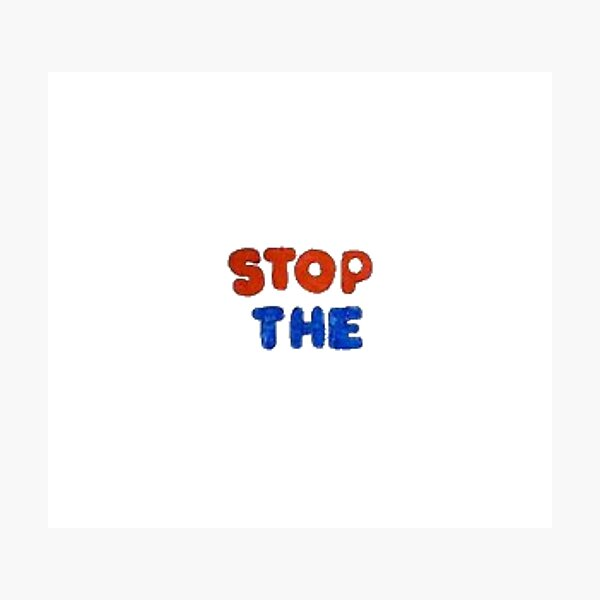 STOP THE Photographic Print