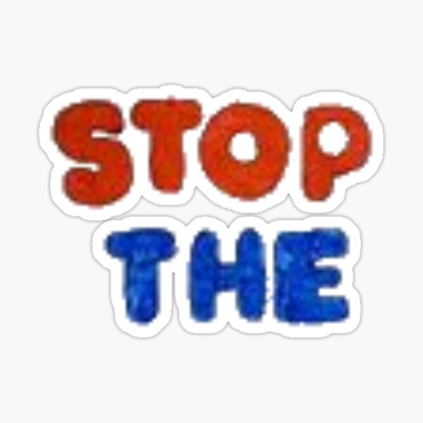 STOP THE Sticker