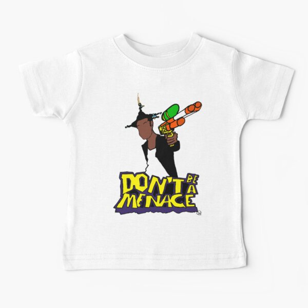 Don't be a menace Baby T-Shirt