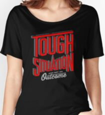 Tough situation Women's Relaxed Fit T-Shirt