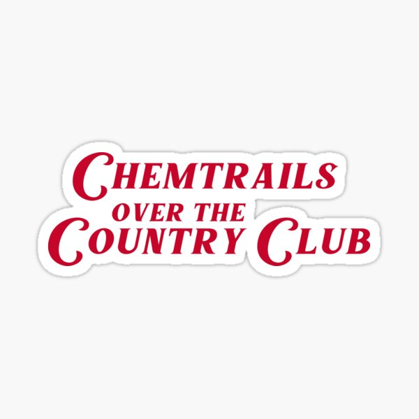 Chemtrails Over The Country Club (Red) Sticker