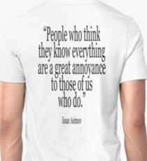 ASIMOV, Science Fiction, Writer, People who think they know everything are a great annoyance to those of us who do. BLACK T-Shirt