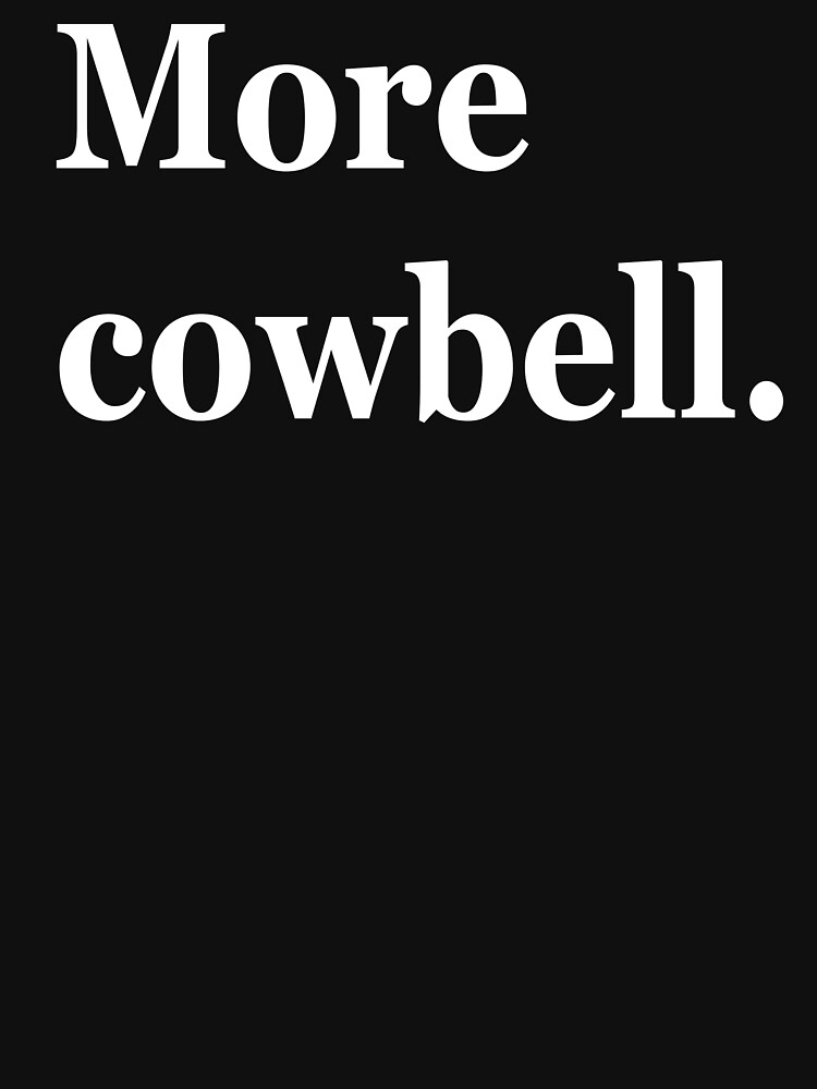More Cowbell by barrelroll1