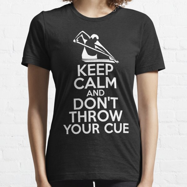 Keep Calm and Don't Throw Your Cue Essential T-Shirt