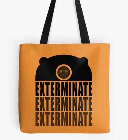 EXTERMINATE EXTERMINATE EXTERMINATE Tote Bag