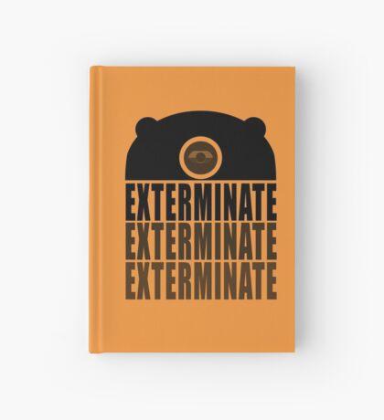 EXTERMINATE EXTERMINATE EXTERMINATE Hardcover Journal