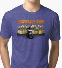 DESPICABLE WHO? Tri-blend T-Shirt