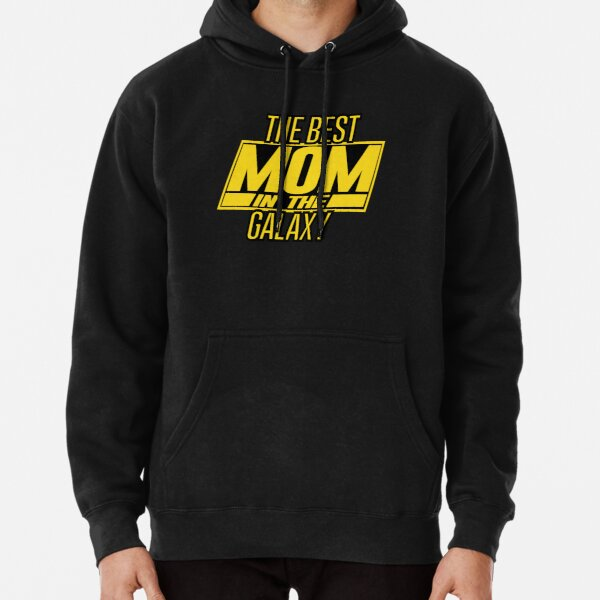 The Best Mom In The Galaxy Pullover Hoodie
