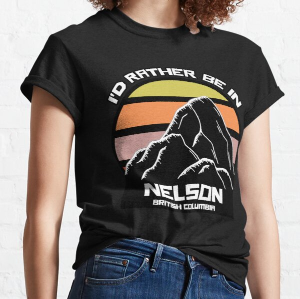 I'd Rather Be In Nelson British Columbia Vintage Sunset Mountain Classic T-Shirt