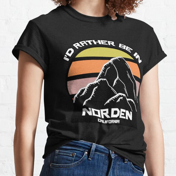 I'd Rather Be In Norden California Vintage Sunset Mountain Classic T-Shirt