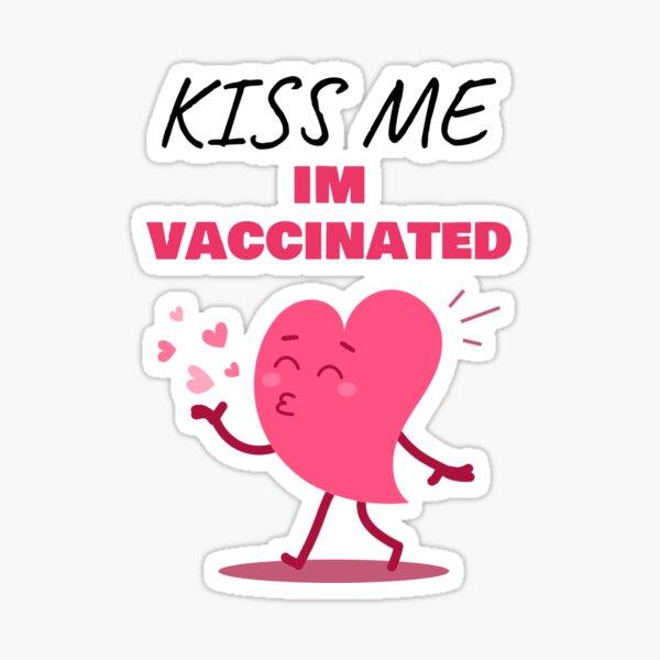 Kiss Me Im Vaccinated Sticker