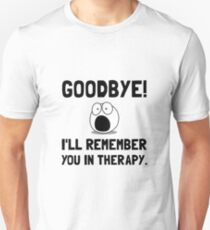 Remember You In Therapy Unisex T-Shirt
